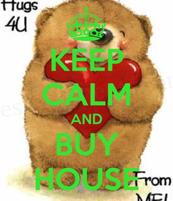Poster: KEEP CALM AND BUY HOUSE