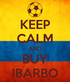 Poster: KEEP CALM AND BUY IBARBO