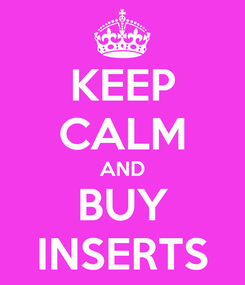 Poster: KEEP CALM AND BUY INSERTS