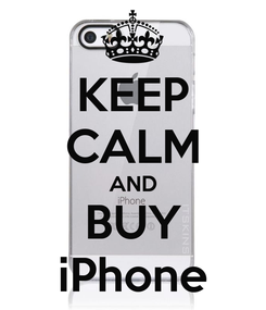 Poster: KEEP CALM AND BUY iPhone