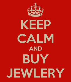 Poster: KEEP CALM AND BUY JEWLERY
