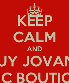 Poster: KEEP CALM AND  BUY JOVANU CHIC BOUTIQUE