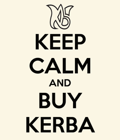 Poster: KEEP CALM AND BUY KERBA