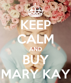 Poster: KEEP CALM AND BUY MARY KAY