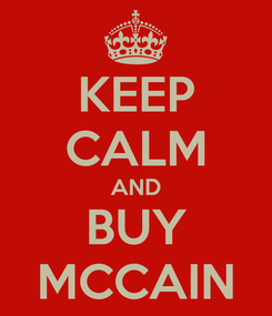Poster: KEEP CALM AND BUY MCCAIN