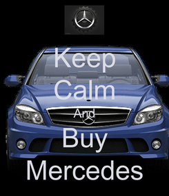 Poster: Keep Calm And Buy Mercedes