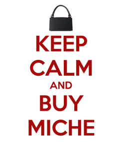 Poster: KEEP CALM AND BUY MICHE