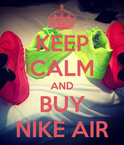 Poster: KEEP CALM AND BUY NIKE AIR