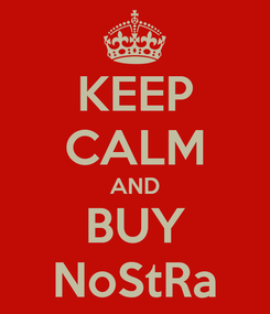 Poster: KEEP CALM AND BUY NoStRa