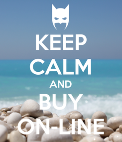 Poster: KEEP CALM AND BUY ON-LINE