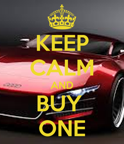 Poster: KEEP CALM AND BUY  ONE