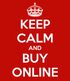 Poster: KEEP CALM AND BUY ONLINE