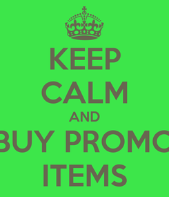 Poster: KEEP CALM AND BUY PROMO ITEMS