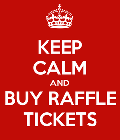 Poster: KEEP CALM AND BUY RAFFLE TICKETS