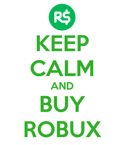 Poster: KEEP CALM AND BUY ROBUX