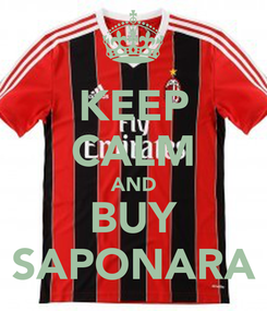 Poster: KEEP CALM AND BUY SAPONARA
