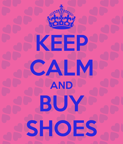 Poster: KEEP CALM AND BUY SHOES