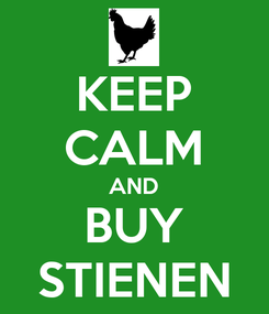 Poster: KEEP CALM AND BUY STIENEN