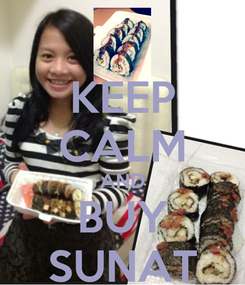Poster: KEEP CALM AND BUY SUNAT