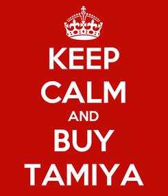 Poster: KEEP CALM AND BUY TAMIYA