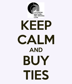 Poster: KEEP CALM AND BUY TIES