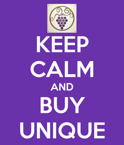 Poster: KEEP CALM AND BUY UNIQUE