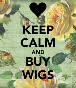Poster: KEEP CALM AND BUY WIGS