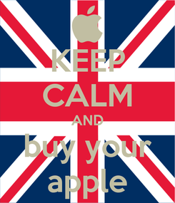 Poster: KEEP CALM AND buy your apple