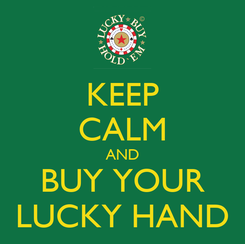 Poster: KEEP CALM AND BUY YOUR LUCKY HAND