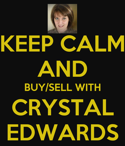 Poster: KEEP CALM AND BUY/SELL WITH CRYSTAL EDWARDS