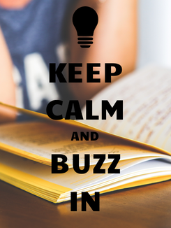 Poster: KEEP CALM AND BUZZ IN