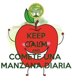 Poster: KEEP CALM AND CÓMETE UNA  MANZANA DIARIA