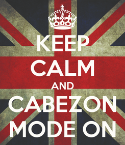 Poster: KEEP CALM AND CABEZON MODE ON