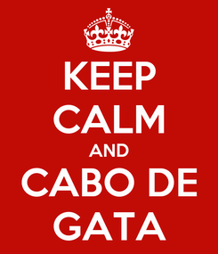 Poster: KEEP CALM AND CABO DE GATA