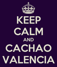 Poster: KEEP CALM AND CACHAO VALENCIA