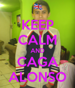 Poster: KEEP CALM AND CAGA ALONSO