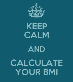 Poster: KEEP CALM AND CALCULATE YOUR BMI
