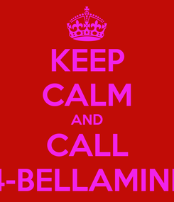 Poster: KEEP CALM AND CALL 4-BELLAMINE