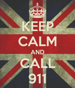 Poster: KEEP CALM AND CALL 911