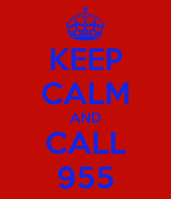 Poster: KEEP CALM AND CALL 955