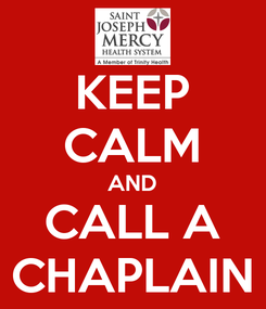 Poster: KEEP CALM AND CALL A CHAPLAIN