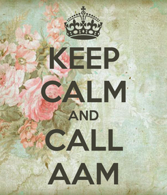 Poster: KEEP CALM AND CALL AAM