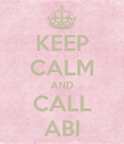 Poster: KEEP CALM AND CALL ABI