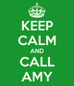 Poster: KEEP CALM AND CALL AMY