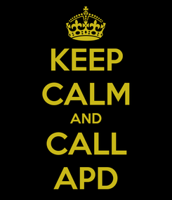 Poster: KEEP CALM AND CALL APD