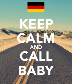Poster: KEEP CALM AND CALL BABY