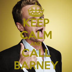 Poster: KEEP CALM AND CALL BARNEY