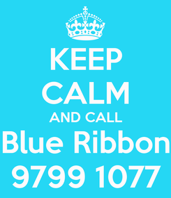 Poster: KEEP CALM AND CALL Blue Ribbon 9799 1077