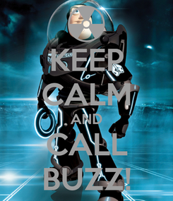 Poster: KEEP CALM AND CALL BUZZ!