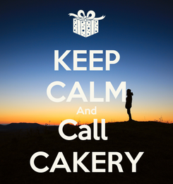 Poster: KEEP CALM And Call  CAKERY